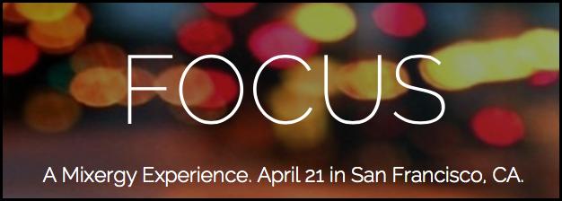 Focus: A Mixergy Event